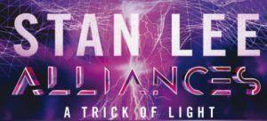 Alliances. Un juego de luz. Stan Lee