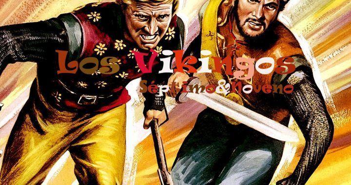 Los Vikingos. 7&9