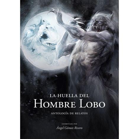 La huella del Hombre Lobo. Antología de relatos reseña