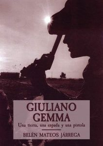 libro Giuliano Gemma. Una tierra, una espada y una pistola